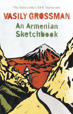 An Armenian Sketchbook - Grossman, Vasily, and Chandler, Elizabeth (Translated by), and Chandler, Robert (Translated by)