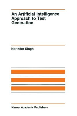 An Artificial Intelligence Approach to Test Generation - Singh, Narinder