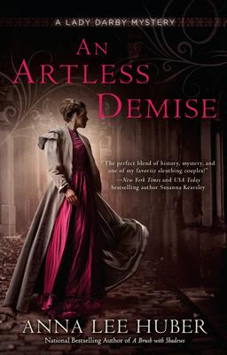 An Artless Demise - Huber, Anna Lee