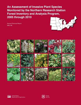 An Assessment of Invasive Plant Species Monitored by the Northern Research Station Forest Inventory and Analysis Program, 2005 Through 2010 - United States Department of Agriculture