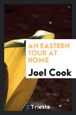 An Eastern Tour at Home - Cook, Joel