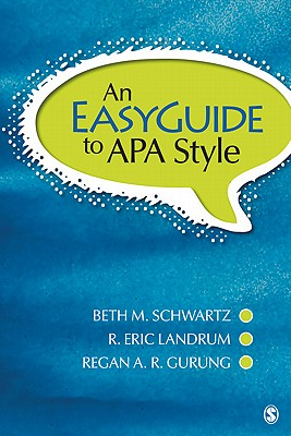 An Easyguide to APA Style - Schwartz, Beth M, Dr., and Landrum, R Eric, and Gurung, Regan A R