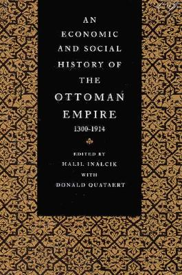 An Economic and Social History of the Ottoman Empire, 1300-1914 - McGowan, Bruce, and Pamuk, Sevket, and Faroqhi, Suraiya