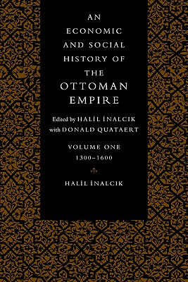 An Economic and Social History of the Ottoman Empire - Inalcik, Halil