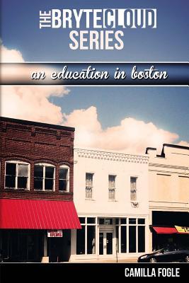 An Education in Boston - Fogle, Camilla F, and Kershaw, Jim (Designer)