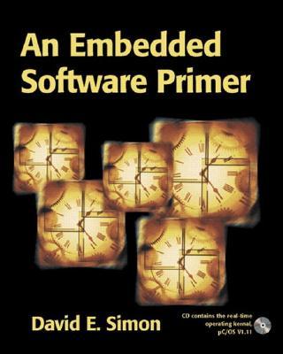 An Embedded Software Primer - Simon, David E