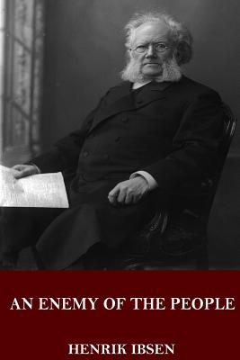 An Enemy of the People - Ibsen, Henrik, and Sharp, R Farquharson (Translated by)
