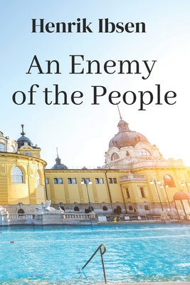 An Enemy of the People - Sharp, R Farquharson (Translated by), and Ibsen, Henrik