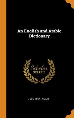 An English and Arabic Dictionary - Catafago, Joseph