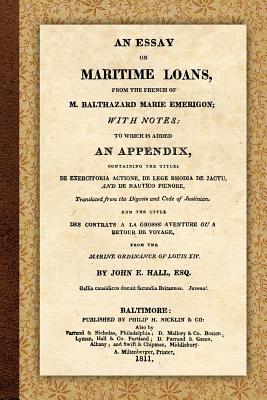 An Essay on Maritime Loans - Emerigon, Balthazard-Marie