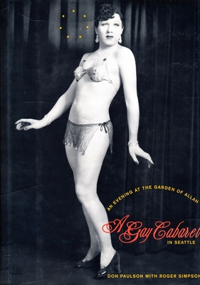 An Evening at the Garden of Allah: A Gay Cabaret in Seattle - Paulson, Don, and Simpson, Roger