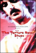 An Evening with Frank Zappa During Which... The Torture Never Stops