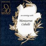 An Evening with Montserrat Caball�