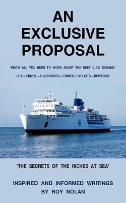 An Exclusive Proposal: The Secrets of the Riches at Sea' - Nolan, Roy