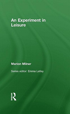 An Experiment in Leisure - Milner, Marion