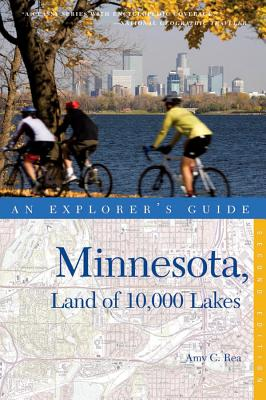 An Explorer's Guide Minnesota: Land of 10,000 Lakes - Rea, Amy C