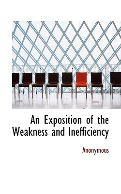 An Exposition of the Weakness and Inefficiency - Anonymous