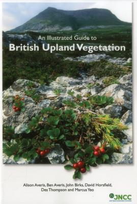 An Illustrated Guide to British Upland Vegetation - Averis, Alison, and Averis, Ben, and Birks, John