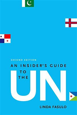 An Insider's Guide to the UN - Fasulo, Linda, Ms.