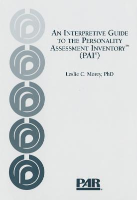 An Interpretive Guide to the Personality Assessment Inventory - Morey, Leslie Charles