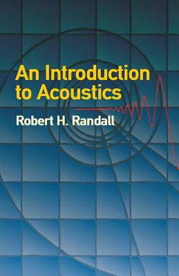 An Introduction to Acoustics - Randall, Robert H