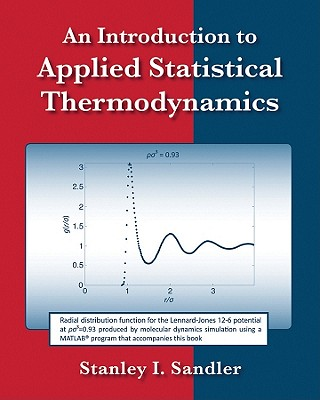 An Introduction to Applied Statistical Thermodynamics - Sandler, Stanley I
