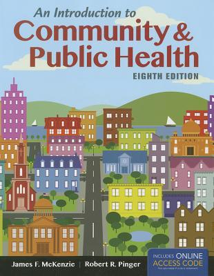 An Introduction to Community & Public Health - McKenzie, James F, and Pinger, Robert R