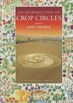 An Introduction to Crop Circles - Thomas, Andy