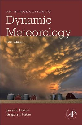 An Introduction to Dynamic Meteorology, 88 - Holton, James R, and Hakim, Gregory J