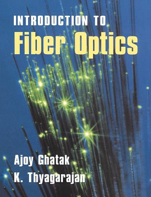 An Introduction to Fiber Optics - Ghatak, Ajoy