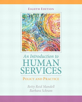 An Introduction to Human Services: Policy and Practice - Mandell, Betty Reid, and Schram, Barbara