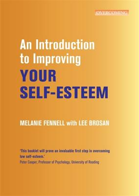 An Introduction to Improving Your Self-Esteem - Fennell, Melanie, and Brosan, Leonora