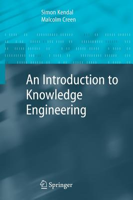 An Introduction to Knowledge Engineering - Kendal, Simon, and Creen, Malcolm