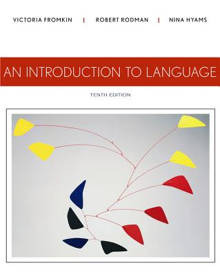 An Introduction to Language - Fromkin, Victoria, and Rodman, Robert, and Hyams, Nina