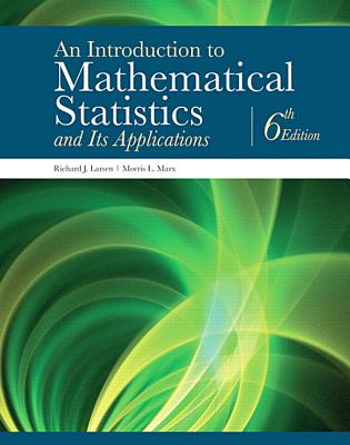 An Introduction to Mathematical Statistics and Its Applications - Larsen, Richard J., and Marx, Morris L.