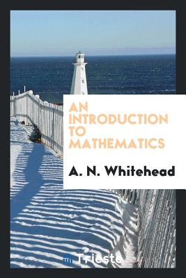 An Introduction to Mathematics - Whitehead, A N