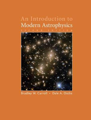 An Introduction to Modern Astrophysics - Carroll, Bradley W, and Ostlie, Dale A