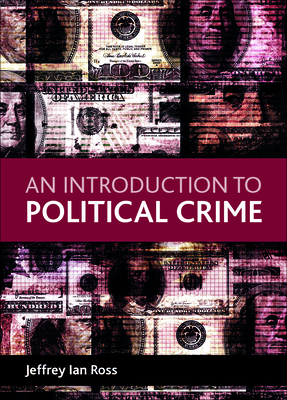 An introduction to political crime - Ross, Jeffrey Ian