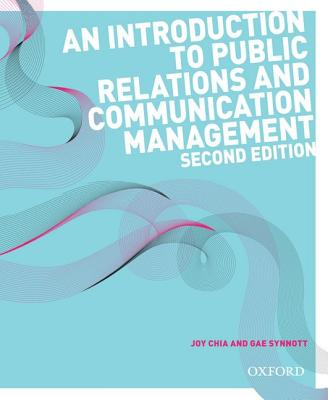 An Introduction to Public Relations and Communication Management, 2e - Chia, Joy, and Synnott, Gae
