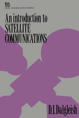 An Introduction to Satellite Communications - Dalgleish, D I