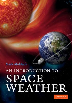 An Introduction to Space Weather - Moldwin, Mark