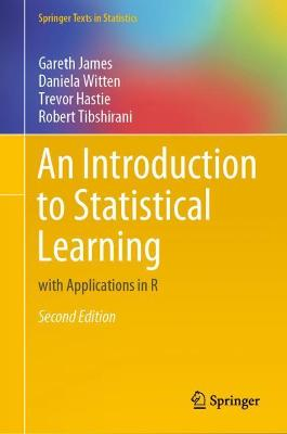 An Introduction to Statistical Learning: With Applications in R - James, Gareth, and Witten, Daniela, and Hastie, Trevor
