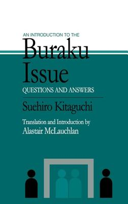 An Introduction to the Buraku Issue: Questions and Answers - Kitaguchi, Suehiro, and McLauchlan, Alastair
