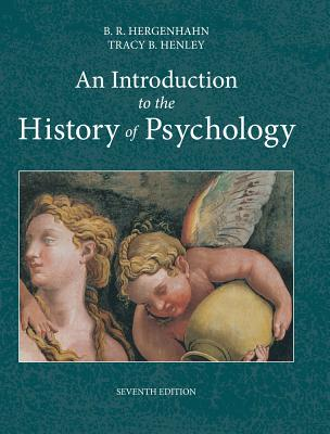 An Introduction to the History of Psychology - Hergenhahn, B R, and Hergenhahn, and Henley, Tracy