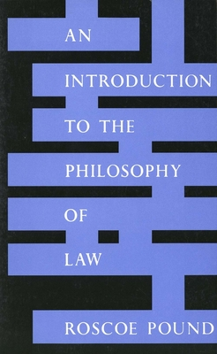 An Introduction to the Philosophy of Law: Revised Edition - Pound, Roscoe