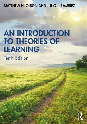 An Introduction to Theories of Learning - Olson, Matthew H, and Ramirez, Julio J