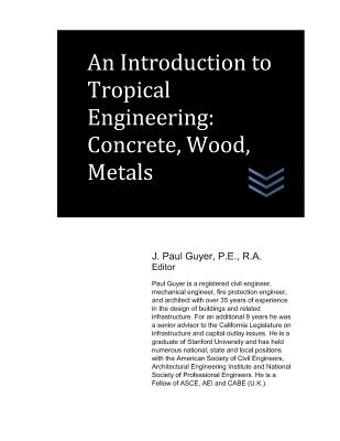An Introduction to Tropical Engineering: Concrete, Wood, Metals - Guyer, J Paul