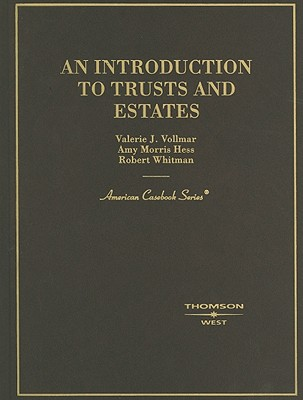 An Introduction to Trusts and Estates - Vollmar, Valerie, and Hess, Amy, and Whitman, Robert