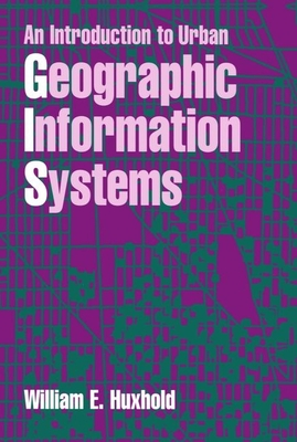 An Introduction to Urban Geographic Information Systems - Huxhold, William E.