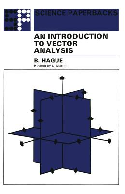 An Introduction to Vector Analysis: For Physicists and Engineers - Hague, B